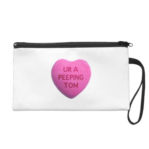 You're a Peeping Tom Pink Candy Heart Wristlet