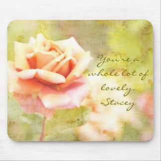 You're a Whole Lot of Lovely Pale Orange Rose Mouse Pad