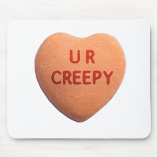You're Creepy Orange Candy Heart Mouse Pad