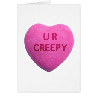 You're Creepy Pink Candy Heart Card