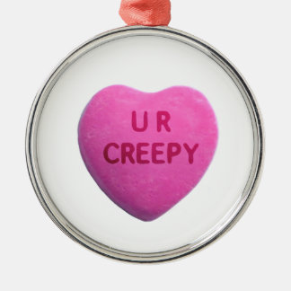 You're Creepy Pink Candy Heart Metal Ornament