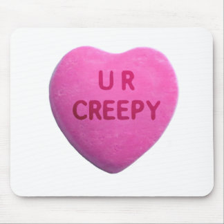 You're Creepy Pink Candy Heart Mouse Pad