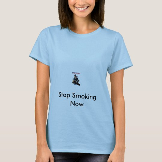 you,re dead, Stop Smoking Now T-Shirt