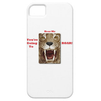You re Going to Hear Me ROAR I-Phone 5 Case iPhone 5/5S Cases