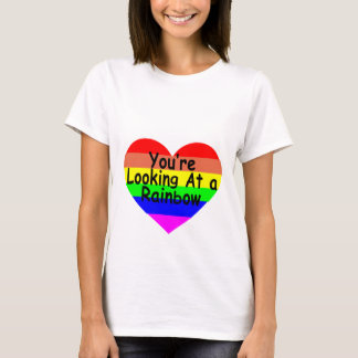 You're Looking At a Rainbow ..png T-Shirt
