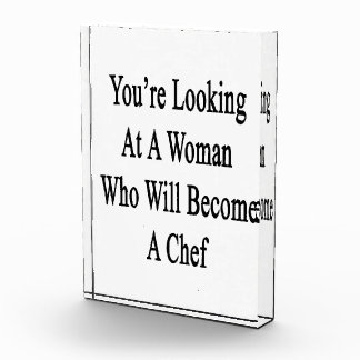You re Looking At A Woman Who Will Become A Chef Award