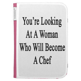 You re Looking At A Woman Who Will Become A Chef Kindle 3G Cases