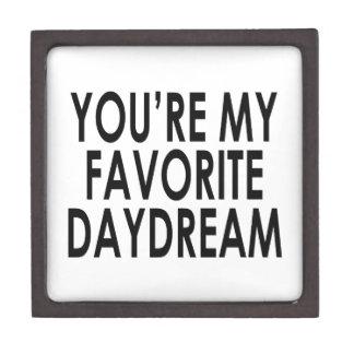 You're my favorite daydream keepsake box