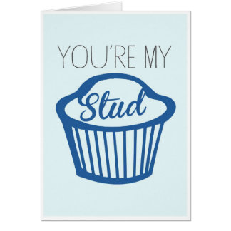 You re My Stud Muffin Card