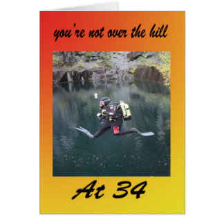 You're not over the hill at thirty four card