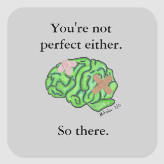 You re not perfect either sticker