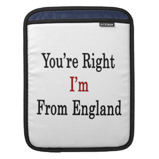 You re Right I m From England iPad Sleeves