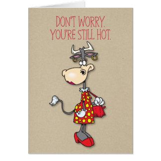 You're Still Hot Birthday Card