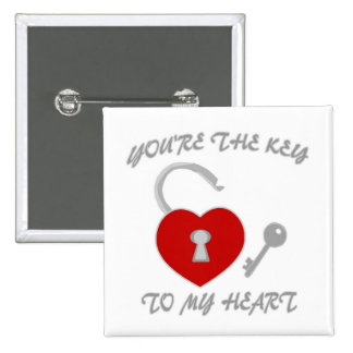 You're The Key To My Heart Pinback Buttons