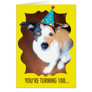 You re Turning 100th Birthday Card