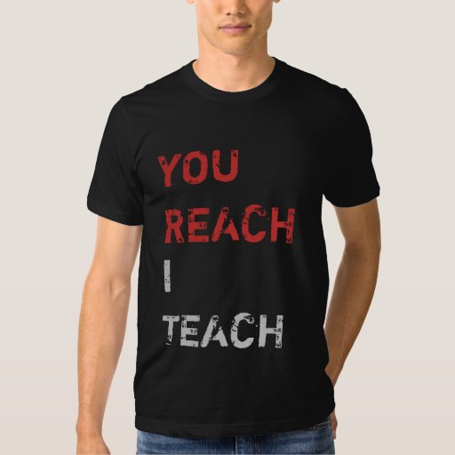 you reach I teach red and grey T-Shirt