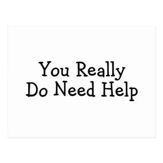 You Really Do Need Help Postcard