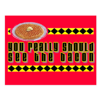 You Really Should See the Bacon Postcard