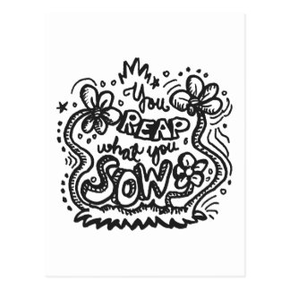 You Reap What You Sow 1 Post Card
