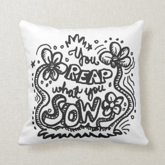 You Reap What You Sow 2-Sided Throw Pillow