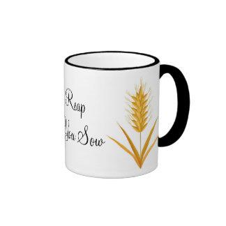 You Reap What You Sow Wheat Mug