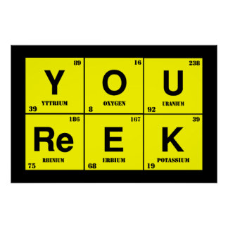 You Reek_Chemically Speaking Poster