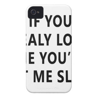 You Relay Love Me You'll Let Me Sleep iPhone 4 Case