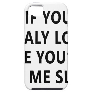 You Relay Love Me You'll Let Me Sleep iPhone SE/5/5s Case