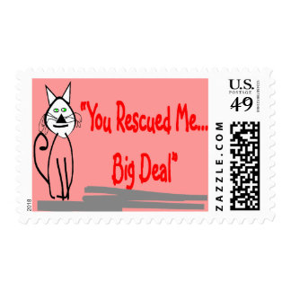 """""""You Rescued Me, Big Deal""""--Cat Lovers Gifts Stamp"""