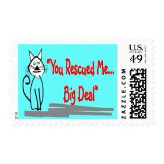 """""""You Rescued Me, Big Deal""""--Cat Lovers Gifts Postage"""