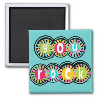 You Rock 2 Inch Square Magnet