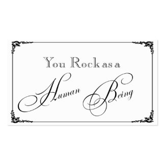 You Rock as a Human Being Business Card Templates