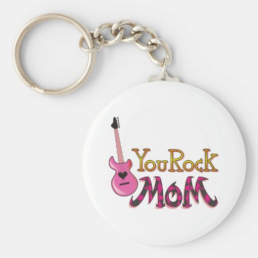 You Rock, Mom T Shirts Key Chain