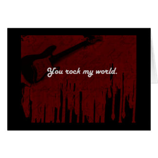 You rock my world! card