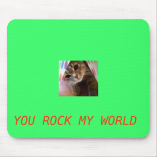 YOU ROCK MY WORLD MOUSE PAD