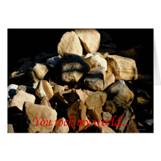 You rock my world...rocks quote expression love greeting cards