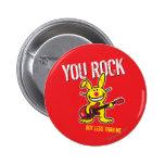 You Rock Pinback Buttons