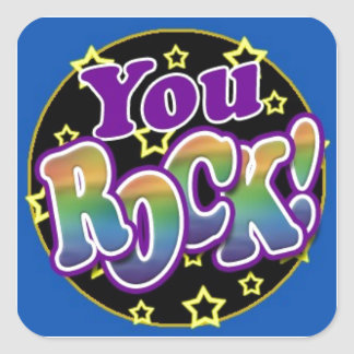 You Rock! Square Sticker