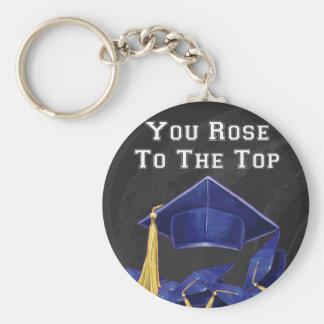 You Rose to the Top Keychain