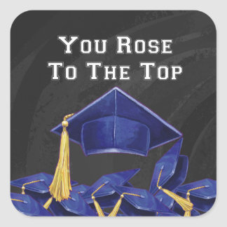 You Rose to the Top Square Sticker