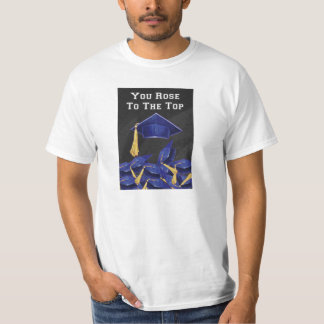You Rose to the Top T-shirt