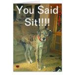 You Said Sit!!!!! Card