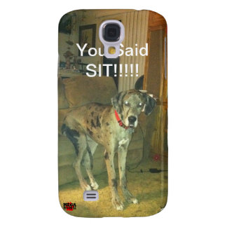 You Said Sit!!!!! Samsung Galaxy S4 Cover