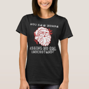 f4dbb5a19 You Saw Nonna Kissing No One Understand Christmas T-Shirt