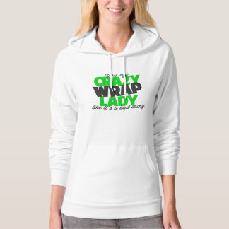 You say crazy wrap lady like its a bad thing hoodie