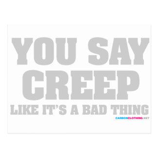 You Say Creep Like Its A Bad Thing Postcard