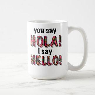 You say hola, I say hello, mug