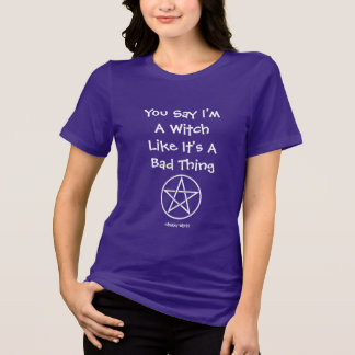 You Say I'm A Witch Cheeky Witch Plus Size T Shirt