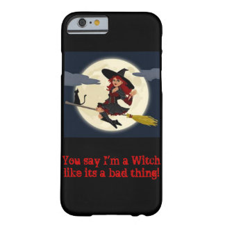 You say I'm a witch...iPhone 6 case iPhone 6 Case