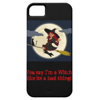 You say I'm a witch...iphone case iPhone 5 Cases